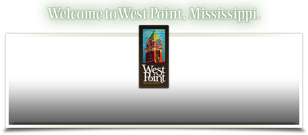Welcome to West Point, Mississippi